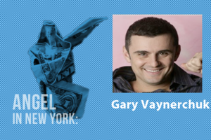 An Angel in New York: Gary Vaynerchuk