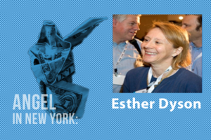 An Angel in New York: Esther Dyson