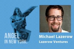 An Angel in New York: Michael Lazerow