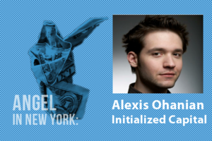 An Angel in New York: Alexis Ohanian