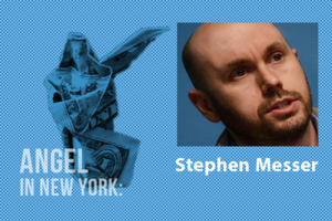 An Angel in New York: Stephen Messer
