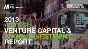 The 2013 AdTech Venture Capital and Angel Funding Report