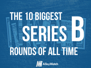 The 10 Largest Series B Rounds of All Time