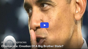 Obamacare: Creation Of A Big Brother State?