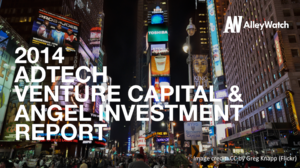 The 2014 NYC AdTech Venture Capital and Early Stage Funding Report