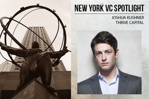 A New York VC Spotlight: Joshua Kushner