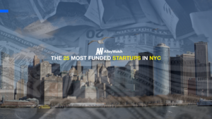 The 25 Most Funded Startups in NYC