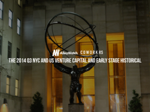 The 2014 Q3 NYC and US Venture Capital and Early Stage Historical Funding Report