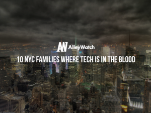 10 NYC Families Where Tech Is in the Blood