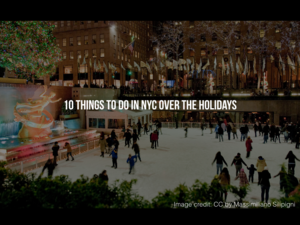 10 Things to Do in NYC Over the Holidays
