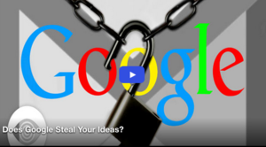 Does Google Steal Your Ideas?