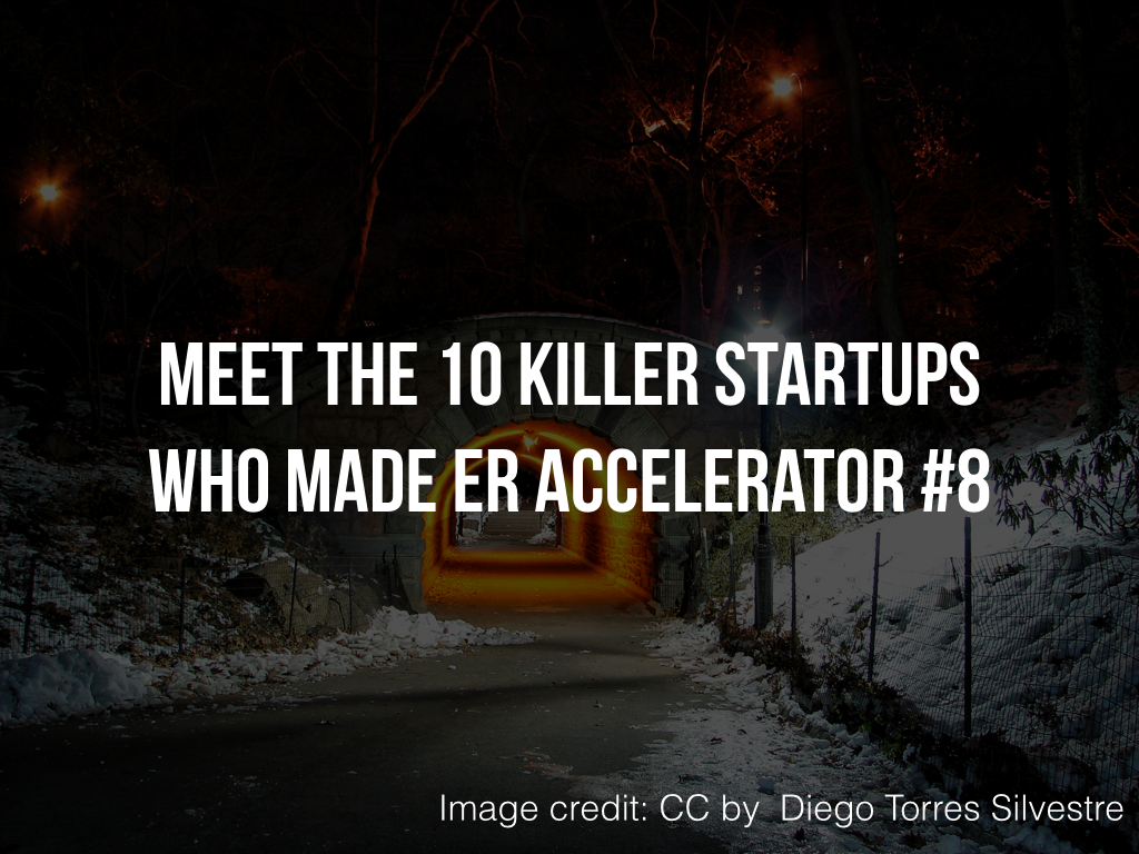 Meet the 10 Killer Startups Who Made ER Accelerator #8.001