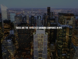 These are the 10 Fastest Growing NYC Companies