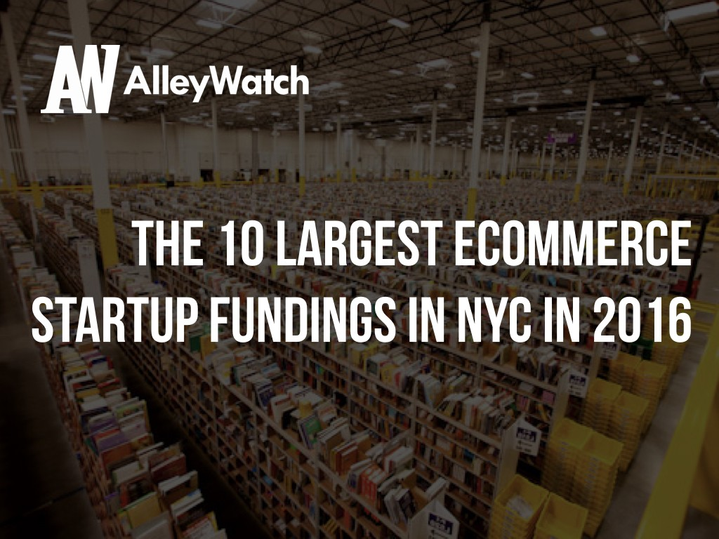 the-10-largest-ecommerce-startup-fundings-in-nyc-in-2016-001
