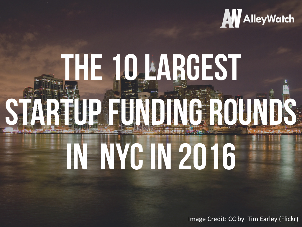 The 10 Largest Funding Rounds in NYC of 2016.001