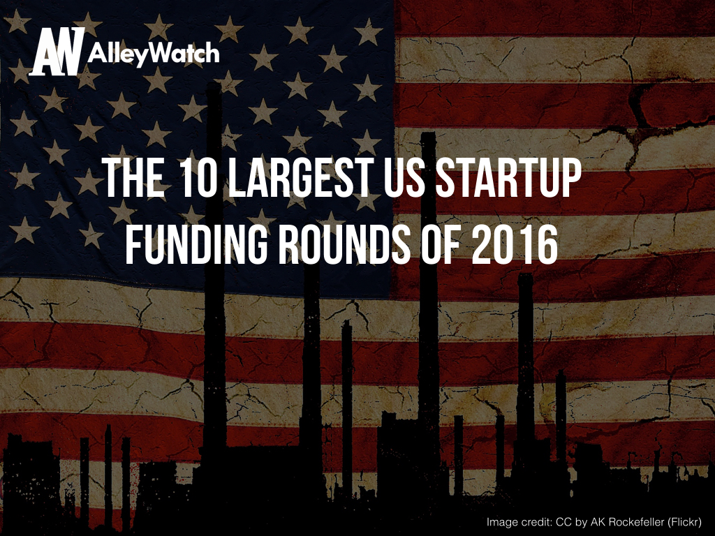 The 10 Largest US Startup Funding Rounds of 2016.001