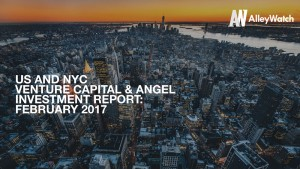 The February 2017 NYC Venture Capital and Angel Funding Report