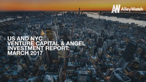 The March 2017 NYC Venture Capital and Angel Funding Report