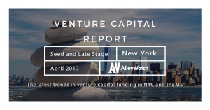 The April 2017 NYC Venture Capital and Early Stage Funding Report