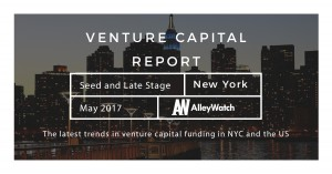 The May 2017 NYC Venture Capital and Early Stage Funding Report
