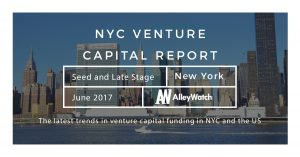 The June 2017 NYC Venture Capital and Early Stage Funding Report