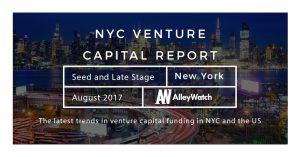 The August 2017 NYC Venture Capital and Early Stage Funding Report