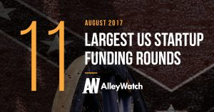 These are the 11 Largest US Startup Funding Rounds of August 2017