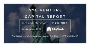 The September 2017 NYC Venture Capital and Early Stage Funding Report