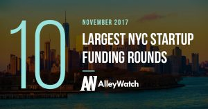 The 10 Largest NYC Startup Funding Rounds of November 2017