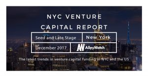 The December 2017 NYC Venture Capital and Early Stage Funding Report