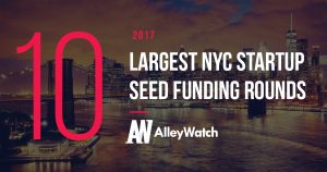 These NYC Startups Raised the 10 Largest Seed Rounds of 2017