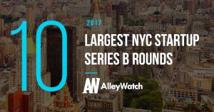 These NYC Startups Raised the 10 Largest Series B Rounds of 2017