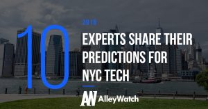 These 10 Experts Share Their Predictions For NYC Tech In 2018