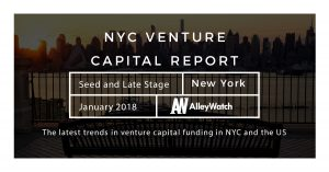The January 2018 NYC and US Venture Capital and Early Stage Funding Report