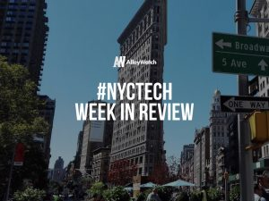 #NYCtech Week in Review: 5/27/18-6/2/18