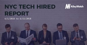 NYC Tech Hired: 6/15/18