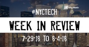 #NYCtech Week in Review: 7/29/18-8/4/18