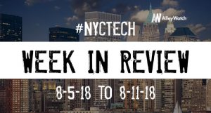 #NYCtech Week in Review: 8/5/18-8/11/18