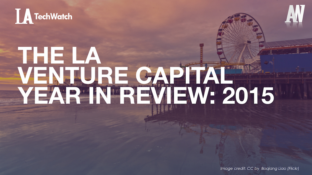 The LA Venture Capital Year in Review_2015.002
