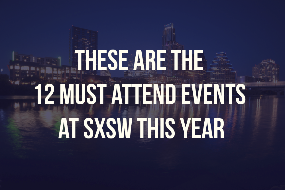 12 Events at SXSW