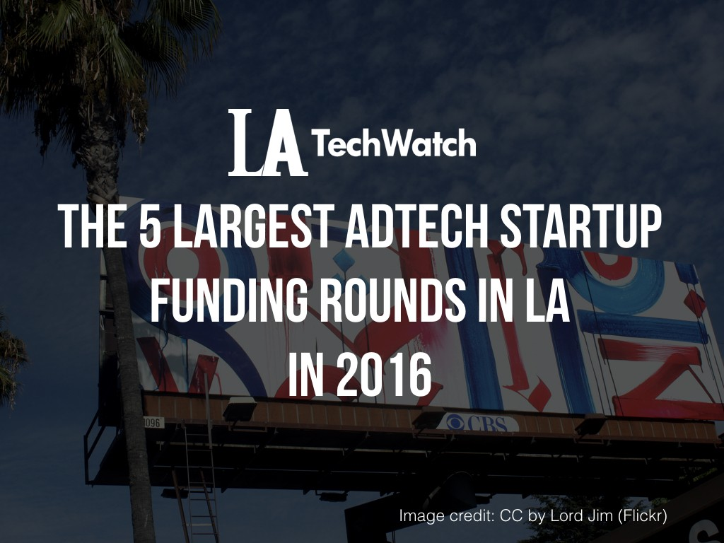 LA Adtech Startups Most Capital 2016.001