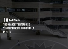 LA Enterprise Startups Most Capital 2016.002