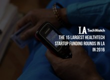 LA Healthtech Startups Most Capital 2016.002