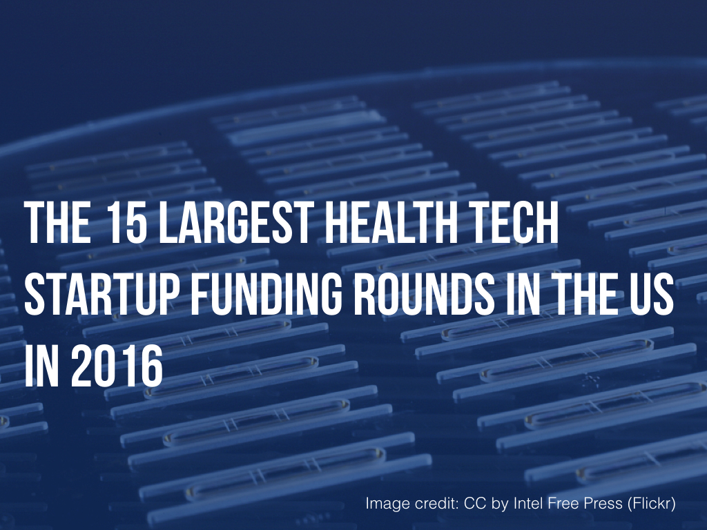 US healthtech Startups Most Capital 2016.001