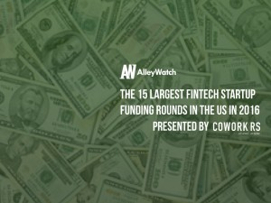 The 15 Largest FinTech Startup Fundings in the US in 2016
