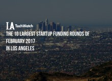 10 LA startups raised amount capital february 2017.002