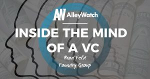 Inside the Mind of a VC: Brad Feld of Foundry Group
