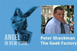 An Angel in New York: Peter Shankman, CEO of The Geek Factory Inc.