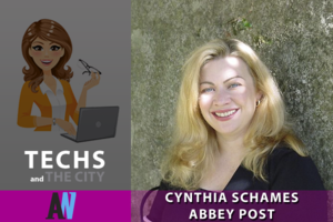 Techs and the City – Cynthia Schames, Abbey Post
