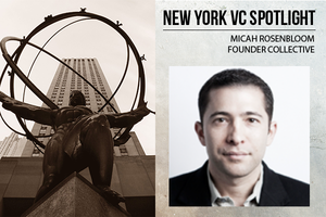 A New York VC Spotlight: Micah Rosenbloom, Founder Collective
